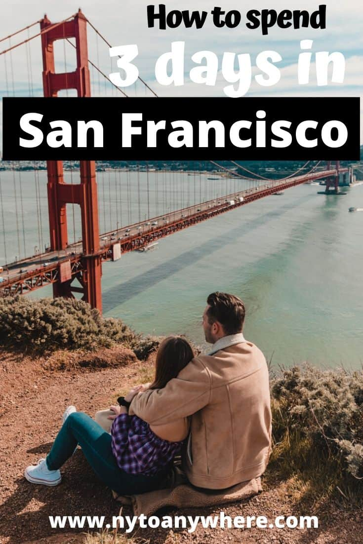 What to do in San Francisco in 3 Days : The Perfect San Francisco Itinerary